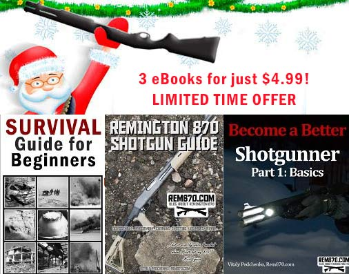 Christmas Pack! Rem 870 Guide, Become a Better Shotgunner and Survival Guide! Just $4.99!