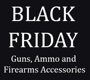 Best Black Friday Sites and Deals for Guns, Ammo and Firearms Accessories 2014