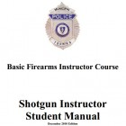 Basic Firearms Instructor Course - Shotgun Instructor Student Manual