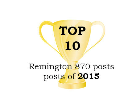 Top 10 Remington 870 Posts of 2015