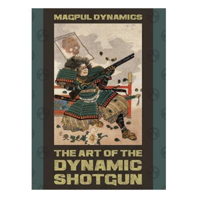 THE ART OF THE DYNAMIC SHOTGUN