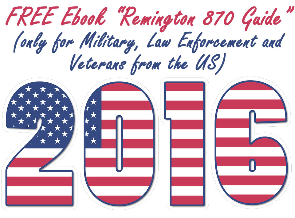 4th of July! Remington 870 Guide (eBook) for Free for Military/Law Enforcement/Veterans